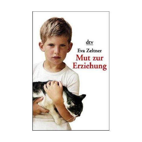 Eva Zeltner - Mut zur Erziehung. - Preis vom 16.05.2021 04:43:40 h