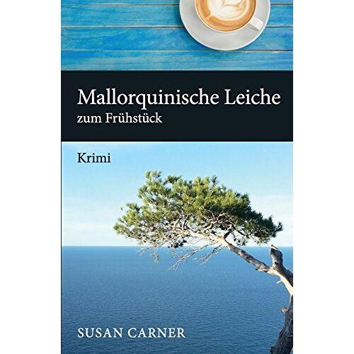 Susan Carner - Mallorquinische Leiche zum Frühstück: Crime - Preis vom 12.06.2021 04:48:00 h