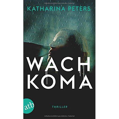 Katharina Peters - Wachkoma: Thriller - Preis vom 22.07.2021 04:48:11 h