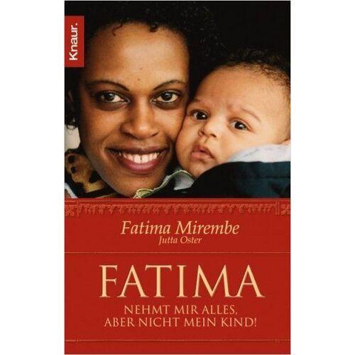 Fatima Mirembe - Fatima. Nehmt mir alles, aber nicht mein Kind! - Preis vom 13.06.2021 04:45:58 h
