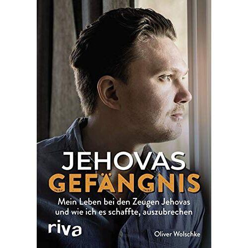 Oliver Wolschke - Jehovas Gefängnis: Mein Leben bei den Zeugen Jehovas und wie ich es schaffte, auszubrechen - Preis vom 16.06.2021 04:47:02 h