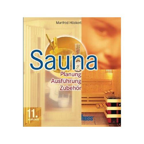 Manfred Höckert - Sauna: Planung, Ausführung, Zubehör - Preis vom 18.06.2021 04:47:54 h