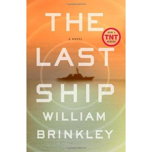 William Brinkley - The Last Ship: A Novel - Preis vom 09.06.2021 04:47:15 h