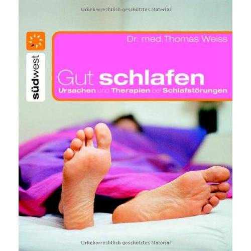 Thomas Weiß - Gut schlafen. Ursachen und Therapien bei Schlafstörungen - Preis vom 16.06.2021 04:47:02 h