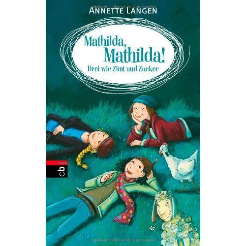 Annette Langen - Mathilda, Mathilda! - Drei wie Zimt und Zucker: Band 3 - Preis vom 23.07.2021 04:48:01 h