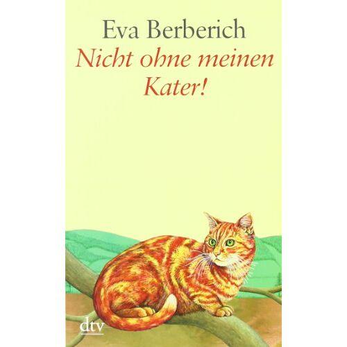 Eva Berberich - Nicht ohne meinen Kater! - Preis vom 18.06.2021 04:47:54 h