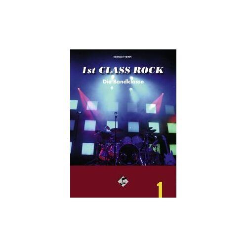 Michael Fromm - 1st Class Rock (Schülerband mit Audio-CD): Die Bandklasse - Preis vom 09.06.2021 04:47:15 h