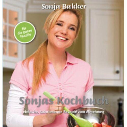Sonja Bakker - Sonjas Kochbuch: einfache, kalorienarme Rezepte zum Abnehmen - Preis vom 28.07.2021 04:47:08 h