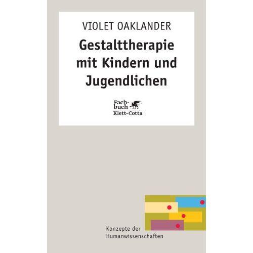 Violet Oaklander - Gestalttherapie mit Kindern und Jugendlichen - Preis vom 30.07.2021 04:46:10 h