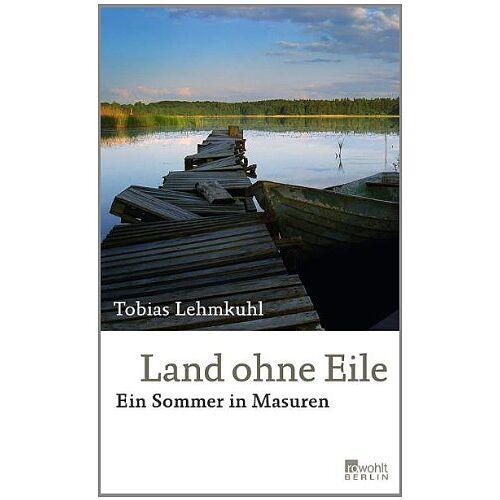 Tobias Lehmkuhl - Land ohne Eile: Ein Sommer in Masuren - Preis vom 18.06.2021 04:47:54 h