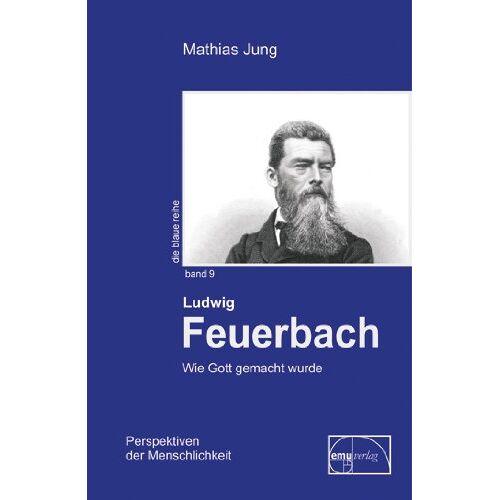 Mathias Jung - Feuerbach: Wie Gott gemacht wurde - Preis vom 11.06.2021 04:46:58 h