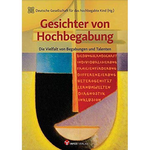 Deutsche Gesellschaft für das hochbegabte Kind (DGhK) - Gesichter von Hochbegabung: Die Vielfalt von Begabungen und Talenten - Preis vom 09.09.2021 04:54:33 h