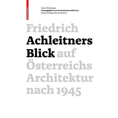 Friedrich Achleitner - Friedrich Achleitners Blick auf Österreichs Architektur nach 1945 - Preis vom 22.06.2021 04:48:15 h