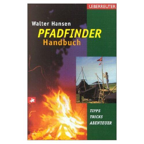 Hansen Das Pfadfinder-Handbuch: Tipps, Tricks, Abenteuer - Preis vom 12.10.2021 04:55:55 h