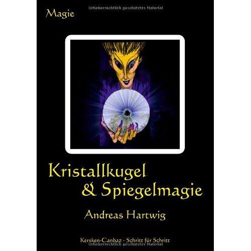 Andreas Hartwig - Kristallkugel & Spiegelmagie - Preis vom 25.09.2021 04:52:29 h