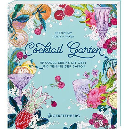 Ed Loveday - Cocktail Garten: 99 coole Drinks mit Obst und Gemüse der Saison - Preis vom 20.06.2021 04:47:58 h