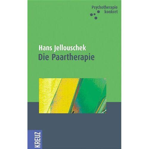 Hans Jellouschek - Die Paartherapie: Eine praktische Orientierungshilfe! - Preis vom 15.10.2021 04:56:39 h