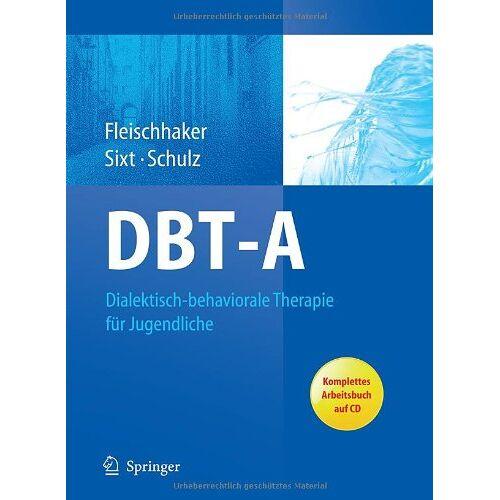 Christian Fleischhaker - DBT-A: Dialektisch-behaviorale Therapie für Jugendliche: Ein Therapiemanual mit Arbeitsbuch auf CD - Preis vom 02.08.2021 04:48:42 h