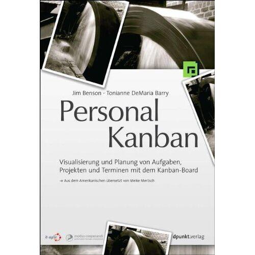 Jim Benson - Personal Kanban: Visualisierung und Planung von Aufgaben, Projekten und Terminen mit dem Kanban-Board - Preis vom 22.06.2021 04:48:15 h