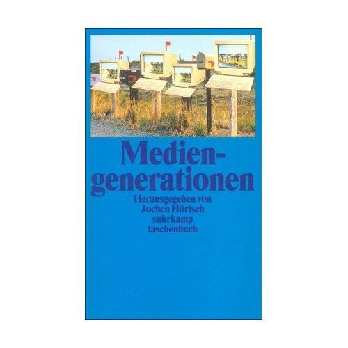 Jochen Hörisch - Mediengenerationen (suhrkamp taschenbuch) - Preis vom 16.06.2021 04:47:02 h