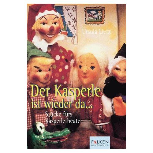 Ursula Lietz - Der Kasperle ist wieder da... Stücke fürs Kasperletheater. - Preis vom 17.05.2021 04:44:08 h