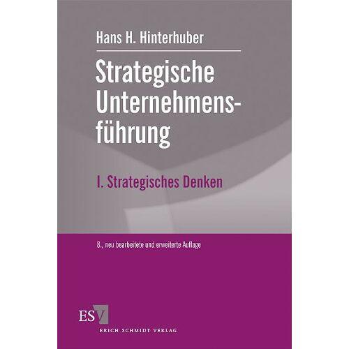 Hinterhuber, Hans H. - Strategische Unternehmensführung: I. Strategisches DenkenVision - Ziele - Strategie - Preis vom 09.06.2021 04:47:15 h