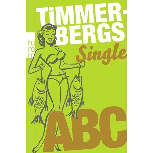 Helge Timmerberg - Timmerbergs Single-ABC. Timmerbergs Beziehungs-ABC - Preis vom 19.06.2021 04:48:54 h