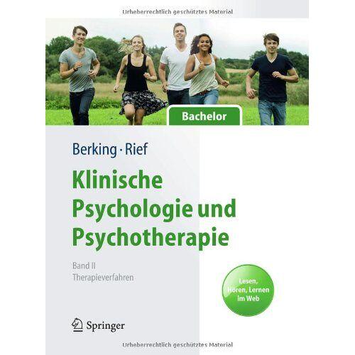 Matthias Berking - Klinische Psychologie und Psychotherapie für Bachelor: Band II: Therapieverfahren. Lesen, Hören, Lernen im Web (Springer-Lehrbuch) - Preis vom 11.09.2021 04:59:06 h
