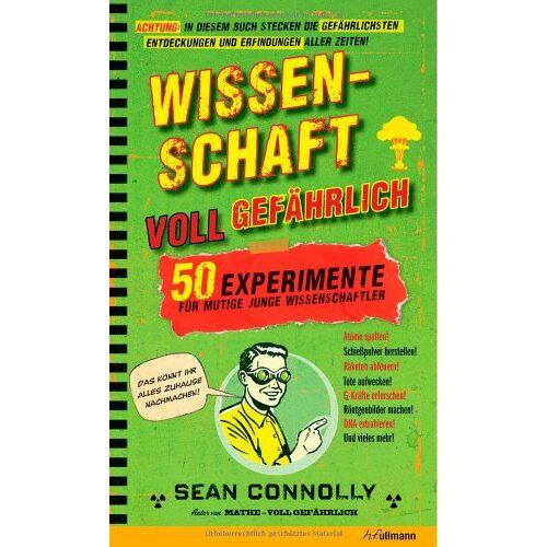 Sean Connolly - Wissenschaft - voll gefährlich: 50 Experimente für mutige junge Wissenschaftler - Preis vom 21.06.2021 04:48:19 h