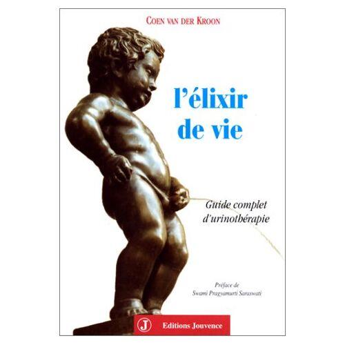 Kroon, Coen van der - L'ELIXIR DE VIE. Guide complet de l'urinothérapie (Therapies Sante) - Preis vom 19.06.2021 04:48:54 h