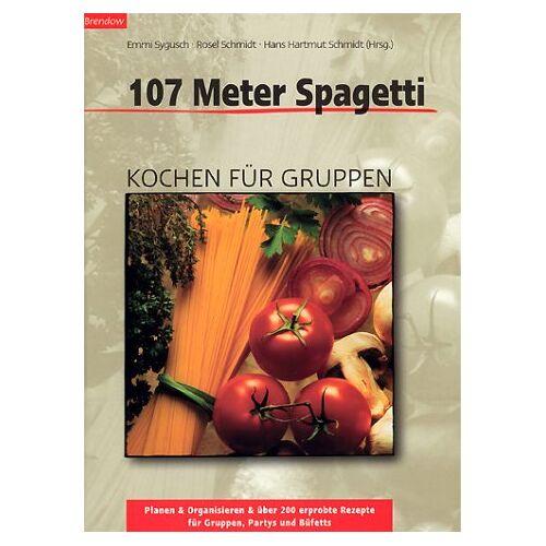 Emmi Sygusch - 107 Meter Spagetti, Kochen für Gruppen - Preis vom 11.10.2021 04:51:43 h