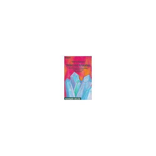 Katrina Raphaell - Heilen mit Kristallen. Die therapeutische Anwendung von Kristallen und Edelsteinen (Knaur Taschenbücher. Alternativ Heilen) - Preis vom 03.08.2021 04:50:31 h