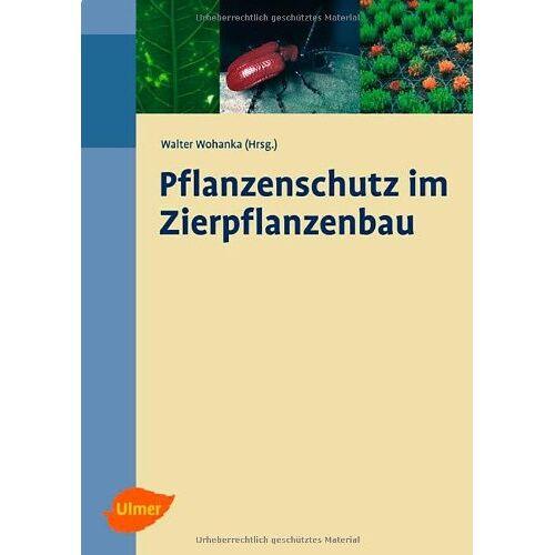 Walter Wohanka - Pflanzenschutz im Zierpflanzenbau - Preis vom 15.06.2021 04:47:52 h