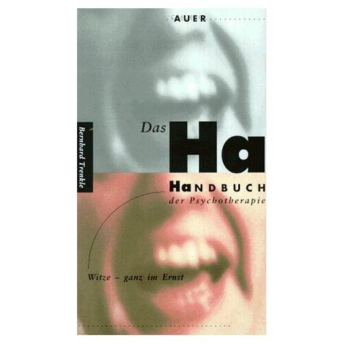 Bernhard Trenkle - Das Ha-Handbuch der Psychotherapie. Witze - ganz im Ernst - Preis vom 28.07.2021 04:47:08 h