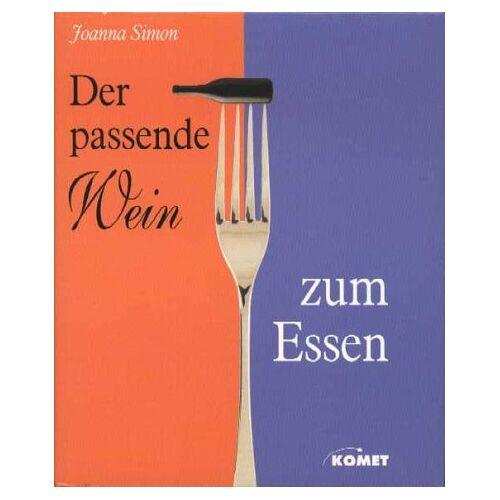 Joanna Simon - Der passende Wein zum Essen - Preis vom 09.06.2021 04:47:15 h