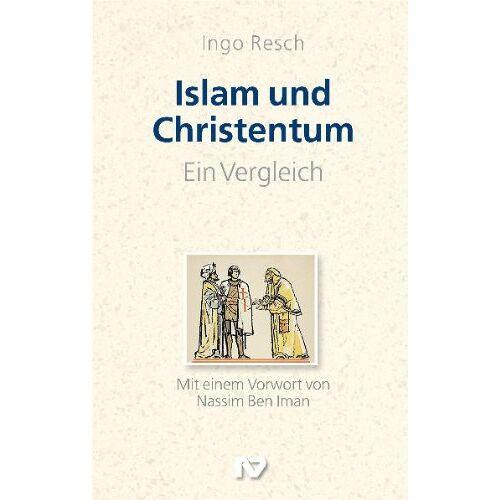 Ingo Resch - Islam und Christentum: Ein Vergleich - Preis vom 16.06.2021 04:47:02 h
