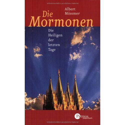 Albert Mößmer - Die Mormonen. Die Heiligen der letzten Tage - Preis vom 22.06.2021 04:48:15 h