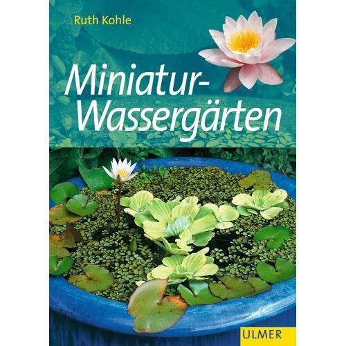 Ruth Kohle - Miniatur-Wassergärten - Preis vom 14.06.2021 04:47:09 h