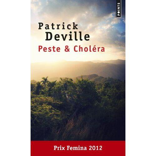 Patrick Deville - Peste et choléra - Preis vom 13.06.2021 04:45:58 h