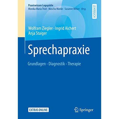 Wolfram Ziegler - Sprechapraxie: Grundlagen - Diagnostik - Therapie (Praxiswissen Logopädie) - Preis vom 30.07.2021 04:46:10 h