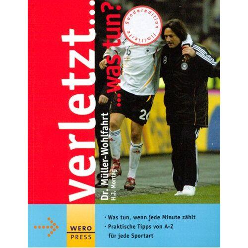 Dr Müller Wohlfahrt - Verletzt...was tun?: Hilfe zur Selbsthilfe bei Sportverletzungen. Was tun, wenn jede Minute zählt. Praktische Tipps von A - Z für jede Sportart - Preis vom 16.06.2021 04:47:02 h