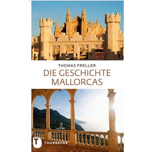 Thomas Freller - Die Geschichte Mallorcas - Preis vom 27.07.2021 04:46:51 h