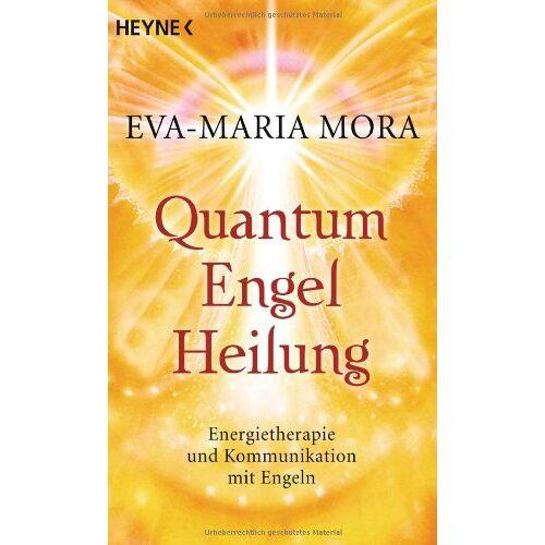 Eva-Maria Mora - Quantum-Engel-Heilung: Energietherapie und Kommunikation mit Engeln - Preis vom 30.07.2021 04:46:10 h