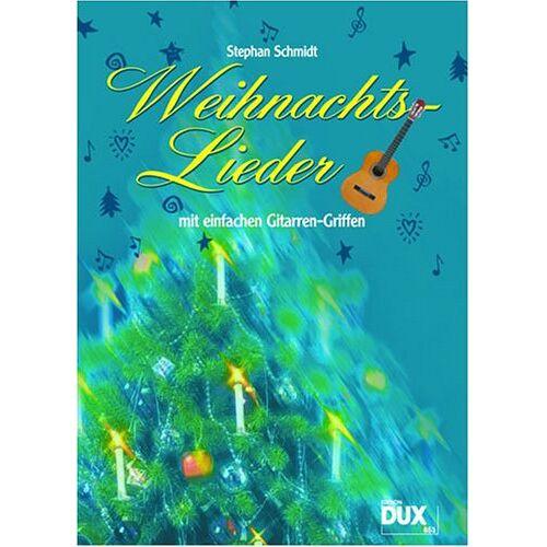 Stephan Schmidt - Weihnachtslieder mit Einfachen Gitarrengriffen. Gitarre - Preis vom 21.06.2021 04:48:19 h