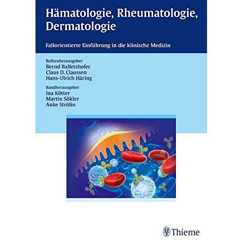 Bernd Balletshofer - Hämatologie, Rheumatologie, Dermatologie (Reihe, TÜBINGER CURRICULA) - Preis vom 19.06.2021 04:48:54 h