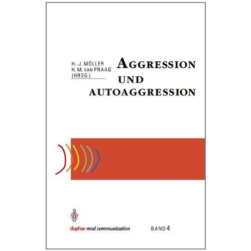 Hans-Jürgen Möller - Aggression und Autoaggression (duphar med communication) - Preis vom 24.07.2021 04:46:39 h