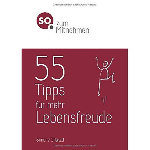 Simone Oßwald - SO. zum Mitnehmen / 55 Tipps für mehr Lebensfreude: SO. zum Mitnehmen - Preis vom 02.08.2021 04:48:42 h