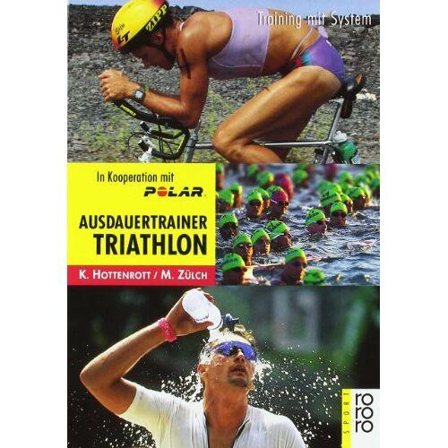 Kuno Hottenrott - Ausdauertrainer Triathlon: Training mit System - Preis vom 16.06.2021 04:47:02 h