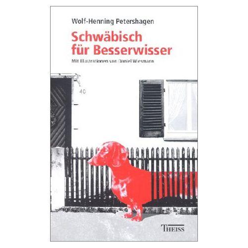 Petershagen, Wolf H - Schwäbisch für Besserwisser - Preis vom 15.06.2021 04:47:52 h