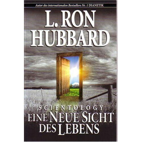 Hubbard, L. Ron - Scientology: Eine Neue Sicht des Lebens - Preis vom 11.06.2021 04:46:58 h